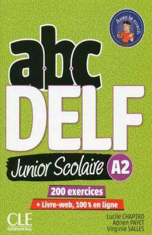 ABC DELF JUNIOR SCOLAIRE A2 + LIVRE WEB