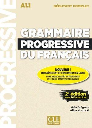 Grammaire progressive du francais. Débutant complet A1.1 / 2 ed. (Incluye CD)