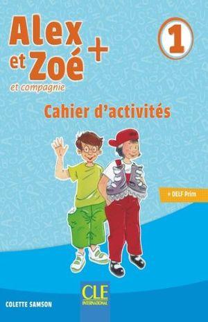 ALEX ET ZOE ET COMPAGNIE 1. CAHIER D ACTIVITES / 3 ED.