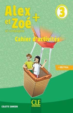 ALEX ET ZOE ET COMPAGNIE 3. CAHIER D ACTIVITES / 3 ED.