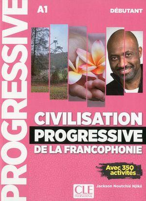 Civilisation progressive de la francophonie. Débutant. A1