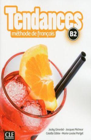 TENDANCES B2 METHODE DE FRANCAIS (INCLUYE CD)
