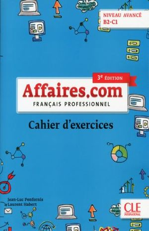 AFFAIRES.COM FRANCAIS PROFESSIONNEL. CAHIER D EXERCICES  / 3 ED.