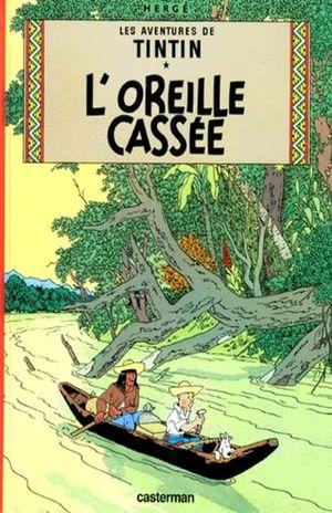 LES AVENTURES DE TINTIN. L OREILLE CASSEE / VOL. 6 / PD.