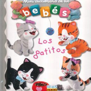 GATITOS, LOS / MINI DICCIONARIO DE LOS BEBES / PD.