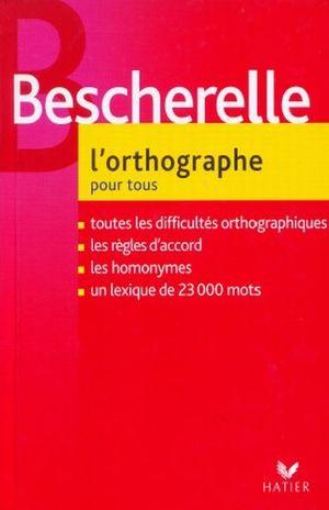 BESCHERELLE L ORTHOGRAPHE POUR TOUS / PD.