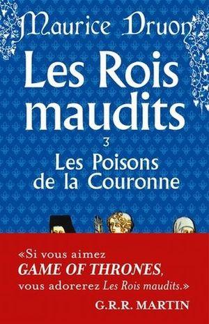 LES ROIS MAUDITS / TOMO 3. LES POISONS DE LA COURONNE / 44 ED.