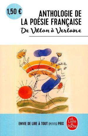 ANTHOLOGIE DE LA POESIE FRANCAISE DE VILLON A VERLAINE / 22 ED.