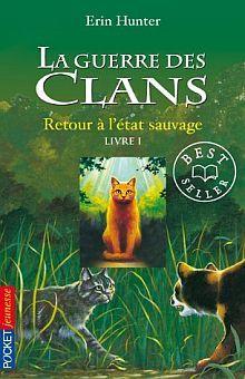 LA GUERRE DES CLANS RETOUR A LETAT SAUVAGE / TOME 1