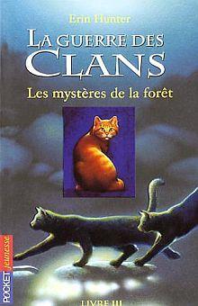 LA GUERRE DES CLANS LES MYSTERES DE LA FORET / TOME 3