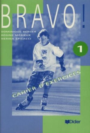 BRAVO 1. CAHIER DEXERCICES