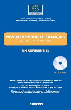 NIVEAU B2 POUR LE FRANCAIS. UN REFERENTIEL (INCLUYE CD)