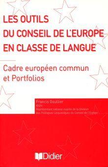 LES OUTILS DU CONSEIL DE LEUROPE EN CLASSE DE LANGUE. CADRE EUREPEEN COMMUN ET PORTFOLIOS