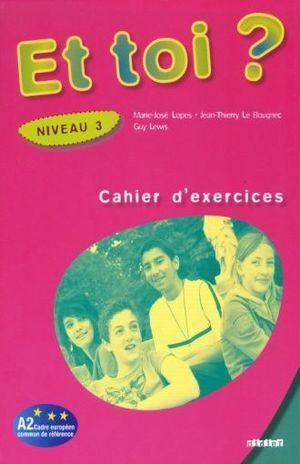 ET TOI NIVEAU 3. CAHIER D EXERCICES