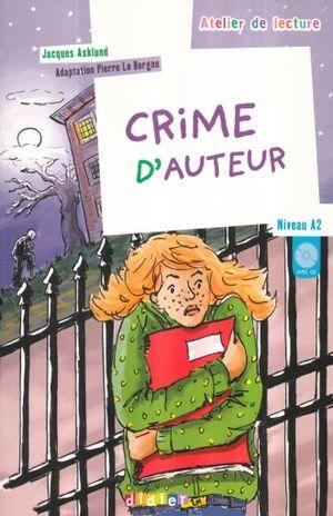 CRIME D AUTEUR. NIVEAU A2 (AVEC CD)