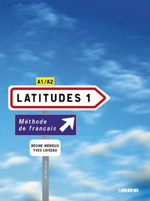 LATITUDES 1. METHODE DE FRANCAIS (INCLUYE CD)