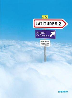 LATITUDES 2. METHODE DE FRANCAIS A2 B1 (INCLUYE 2 CD)