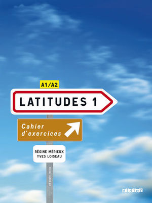 LATITUDES 1. CAHIER D EXERCICES (INCLUYE CD)