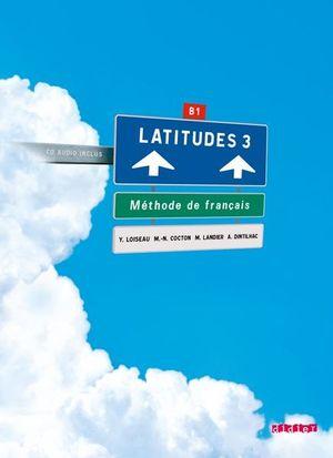 LATITUDES 3 LIVRE DE L ELEVE + 2 CD AUDIO