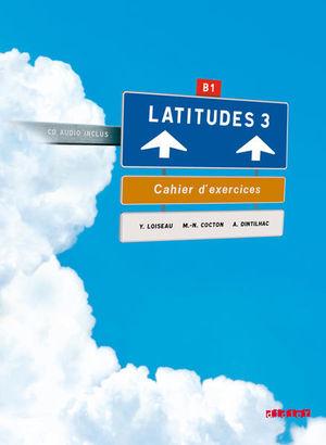 LATITUDES 3 CAHIER D EXERCICES + CD AUDIO