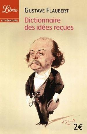 DICTIONNAIRE DES IDEES RECUES