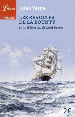 LES REVOLTES DE LA BOUNTY. SUIVI DE LILE DE LORD BYRON