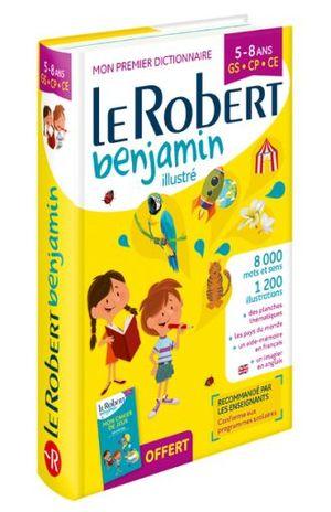 MON PREMIER DICTIONNAIRE LE ROBERT BENJAMIN ILUSTRE