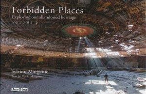 FORBIDDEN PLACES. EXPLORING OUR ABANDONED HERITAGE / VOL. 2 / PD.