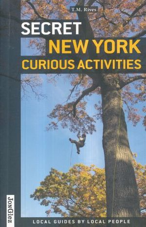 SECRET NEW YORK CURIOUS ACTIVITIES. LOCAL GUIDES BY LOCAL PEOPLE