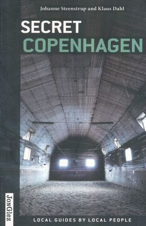 SECRET COPENHAGEN. LOCAL GUIDES BY LOCAL PEOPLE