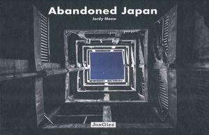 ABANDONED JAPAN / PD.