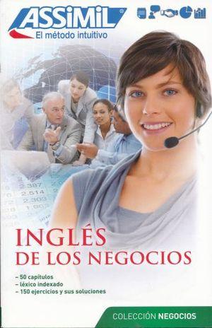 INGLES DE LOS NEGOCIOS. ASSIMIL EL METODO INTUITIVO