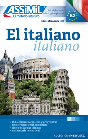 ITALIANO, EL. PRINCIPIANTES Y FALSOS PRINCIPIANTES B2. ASSIMIL EL METODO INTUITIVO