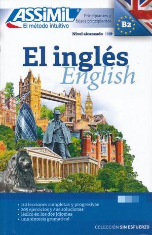 INGLES, EL. PRINCIPIANTES Y FALSOS PRINCIPIANTES B2. ASSIMIL EL METODO INTUITIVO