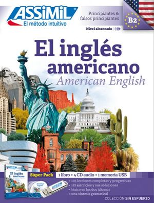 SUPERPACK EL INGLES AMERICANO. PRINCIPIANTES Y FALSOS PRINCIPIANTES B2 (INCLUYE LIBRO + CD + USB)