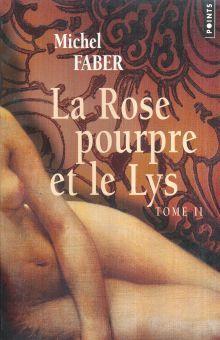 LA ROSE POURPRE ET LE LYS / VOL. 2