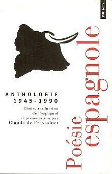 POESIE ESPAGNOLE 1945 - 1990 ANTHOLOGIE