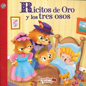 PEQUEÑOS CLASICOS. RICITOS DE ORO Y LOS TRES OSOS