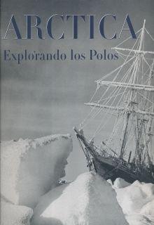 ARCTICA. EXPLORANDO LOS POLOS / PD.