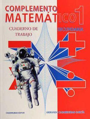COMPLEMENTO MATEMATICO 1. CUADERNO DE TRABAJO. SECUNDARIA