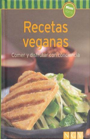 RECETAS VEGANAS. COMER Y DISFRUTAR CON CONCIENCIA / PD.