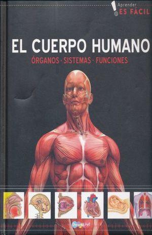CUERPO HUMANO, EL. ORGANOS SISTEMAS FUNCIONES / PD.