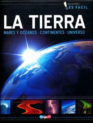 TIERRA, LA. MARES Y OCEANOS CONTINENTES UNIVERSO / PD.