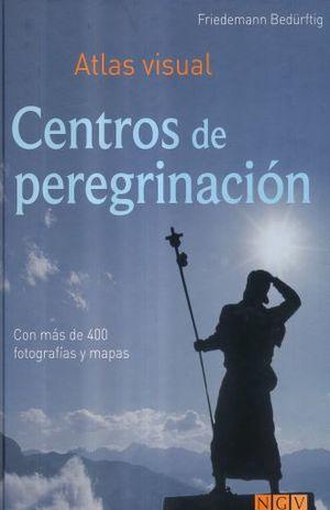 CENTROS DE PEREGRINACION. ATLAS VISUAL