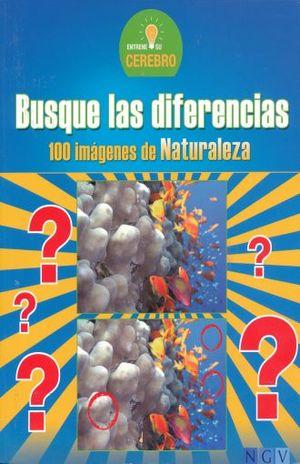 BUSQUE LAS DIFERENCIAS. 100 IMAGENES DE NATURALEZA