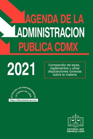 Agenda de la Administración Pública de la Ciudad de México 2021 / 21 ed.