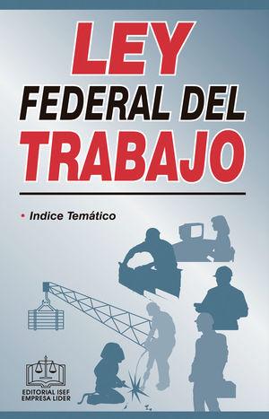 Ley Federal del Trabajo 2021 / 17 ed.