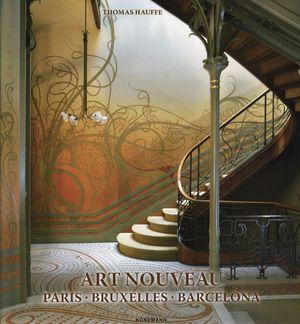 ART NOVEAU. PARIS, BRUXELLES, BARCELONA / PD.
