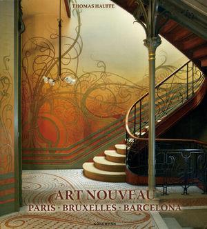 Art Nouveau. París, Bruxelles, Barcelona / pd.