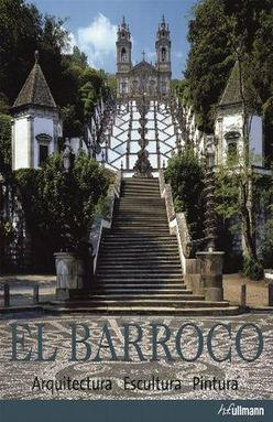 BARROCO, EL. ARQUITECTURA ESCULTURA PINTURA